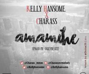 Kelly Hansome - Amamihe (Prod. Ugly Beatz) ft. Charass
